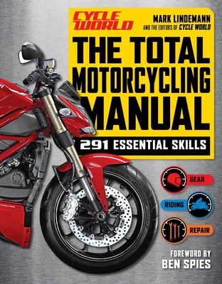 The Total Motorcycling Manual: | 2020 Paperback | 291 Skills | Beginner Riders Guide | Repair | Tune | Maintain | Gear (Survival Series) Cover Image