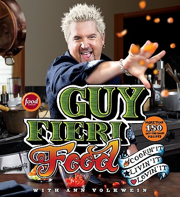 Guy Fieri Food: Cookin' It, Livin' It, Lovin' It Cover Image