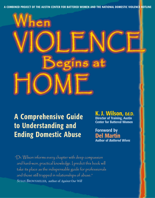 When Violence Begins at Home: A Comprehensive Guide to Understanding and Ending Domestic Abuse Cover Image