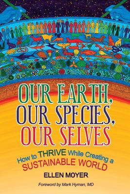 Our Earth, Our Species, Our Selves: How to Thrive While Creating a Sustainable World Cover Image