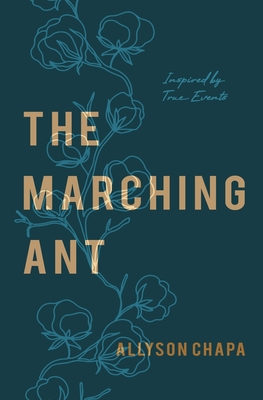 The Marching Ant: A Novel Inspired By True Events Cover Image