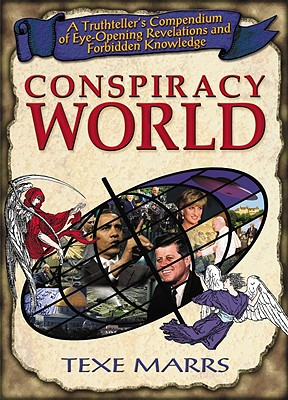 Conspiracy World: A Truthteller's Compendium of Eye-Opening Revelations and Forbidden Knowledge Cover Image