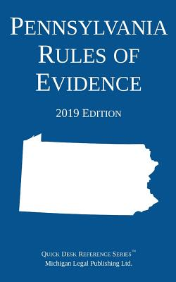 Pennsylvania Rules of Evidence; 2019 Edition Cover Image