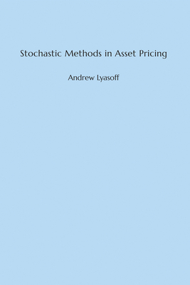 Stochastic Methods in Asset Pricing Cover Image