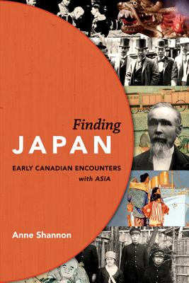Finding Japan: Early Canadian Encounters with Asia Cover Image