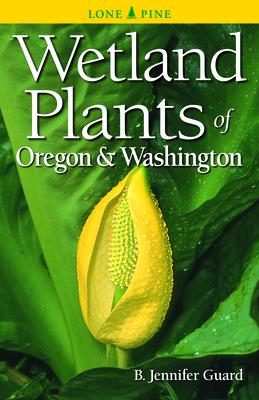 Wetland Plants of Oregon & Washington Cover Image