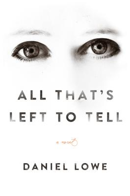 All That's Left to Tell: A Novel Cover Image