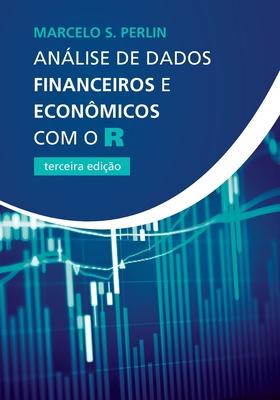 Análise de Dados Financeiros e Econômicos com o R Cover Image