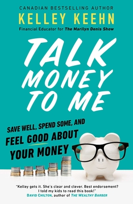 Talk Money to Me: Save Well, Spend Some, and Feel Good About Your Money Cover Image