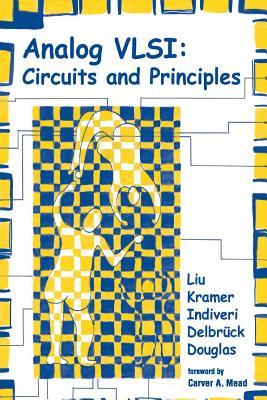 Analog VLSI: Circuits and Principles (Bradford Book) Cover Image