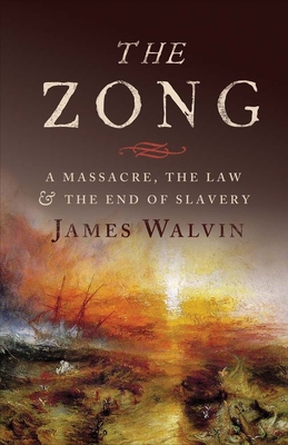 The Zong: A Massacre, the Law and the End of Slavery Cover Image
