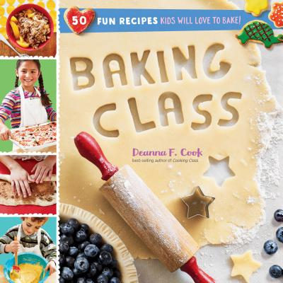 Baking Class: 50 Fun Recipes Kids Will Love to Bake! Cover Image