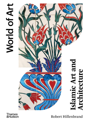 Islamic Art and Architecture: Second Edition (World of Art) Cover Image