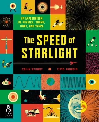 The Speed of Starlight: An Exploration of Physics, Sound, Light, and Space Cover Image