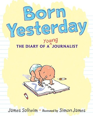 Cover Image for Born Yesterday: The Diary of a Young Journalist