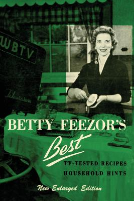 Betty Feezor's Best: Recipes, Meal Planning, Low Calorie Menus and Recipes, Food Preservation, Party Plans, Household Hints Cover Image