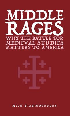 Middle Rages: Why The Battle For Medieval Studies Matters To America Cover Image