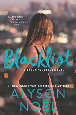 Blacklist: A Beautiful Idols Novel by Alyson Noel