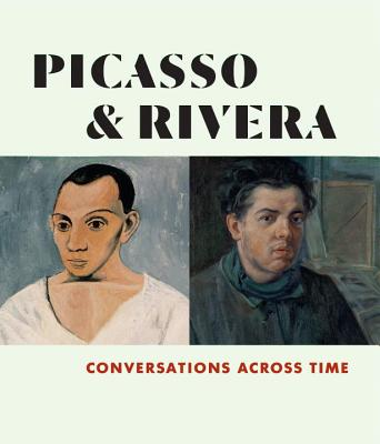 Picasso and Rivera: Conversations Across Time Cover Image