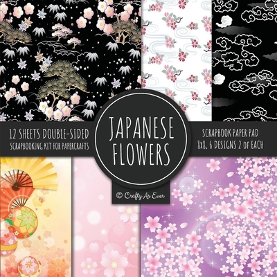 Japanese Flowers Scrapbook Paper Pad 8x8 Scrapbooking Kit for Papercrafts, Cardmaking, Printmaking, DIY Crafts, Floral Themed, Designs, Borders, Backg Cover Image