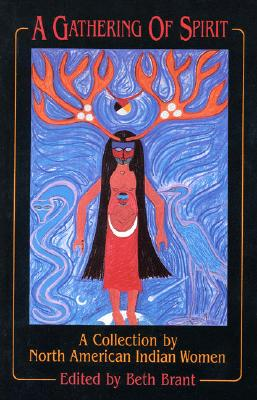 A Gathering of Spirit: A Collection by North American Indian Women Cover Image