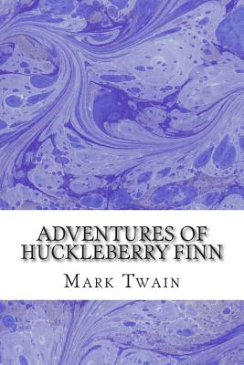 Adventures of Huckleberry Finn: (mark Twain Classics Collection) Cover Image
