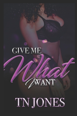 Give Me What I Want Cover Image