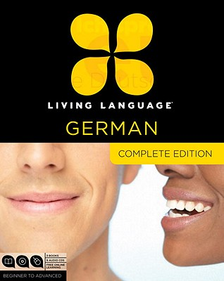 Living Language German, Complete Edition: Beginner to Advanced [With Book(s)] Cover Image