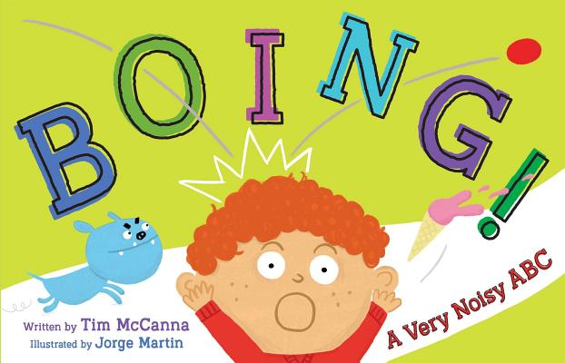 Boing!: A Very Noisy ABC Book by Tim McCanna