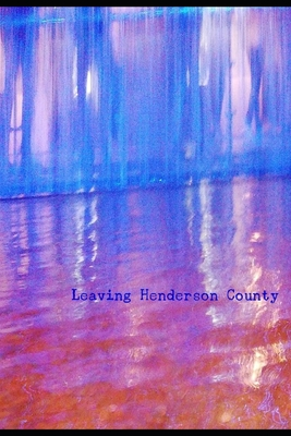 Leaving Henderson County Cover Image