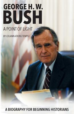 George H. W. Bush: A Point of Light Cover Image