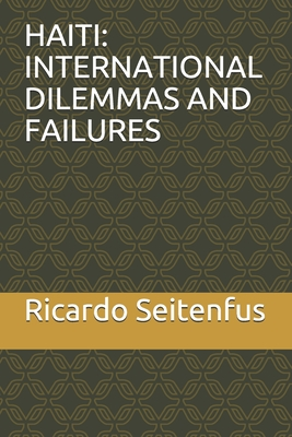 Haiti: International Dilemmas and Failures Cover Image