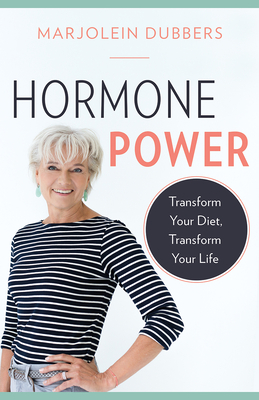 Hormone Power: Transform Your Diet, Transform Your Life Cover Image