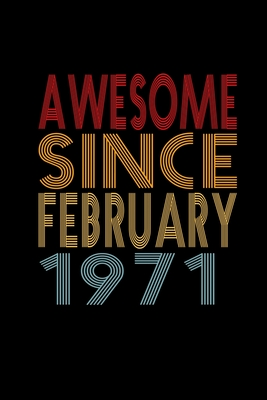 Awesome Since February 1971: Birthday Gift for 49 Year Old Men and Women Cover Image
