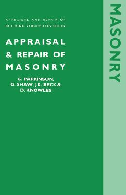 Appraisal and Repair of Masonry (Appraisal and Repair of Building Structures Series) Cover Image