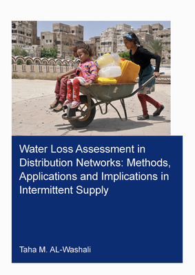 Water Loss Assessment in Distribution Networks: Methods, Applications and Implications in Intermittent Supply Cover Image