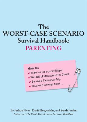The Worst-Case Scenario Survival Handbook: Parenting (Worst Case Scenario #WORS) Cover Image