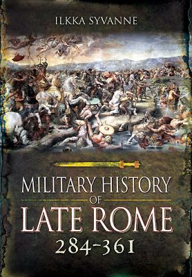 Military History of Late Rome 284-361 Cover Image