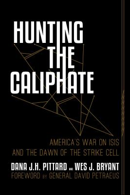 Hunting the Caliphate: America's War on ISIS and the Dawn of the Strike Cell Cover Image