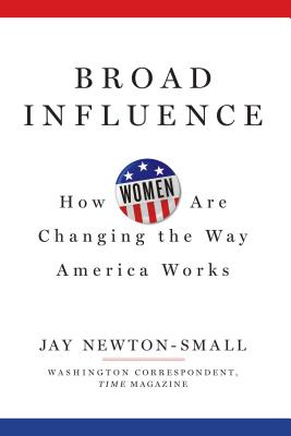 Broad Influence: How Women Are Changing the Way America Works Cover Image