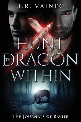 Hunt the Dragon Within: The Journals of Ravier, Volume II Cover Image