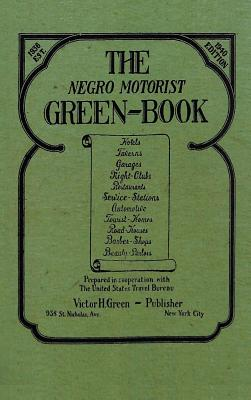 The Negro Motorist Green-Book: 1940 Facsimile Edition Cover Image