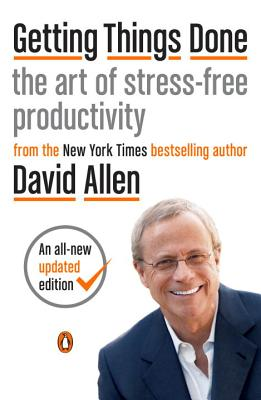 Getting Things Done: The Art of Stress-Free Productivity Cover Image