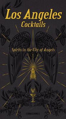 Los Angeles Cocktails: Spirits in the City of Angels Cover Image