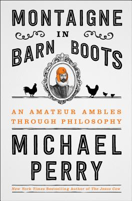 Montaigne in Barn Boots: An Amateur Ambles Through Philosophy Cover Image