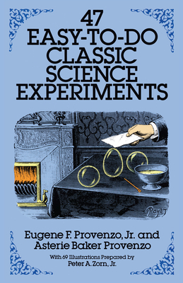47 Easy-To-Do Classic Science Experiments (Dover Children's Science Books) Cover Image