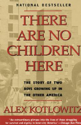 There Are No Children Here: The Story of Two Boys Growing Up in the Other America Cover Image