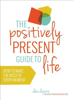 The Positively Present Guide to Life Cover