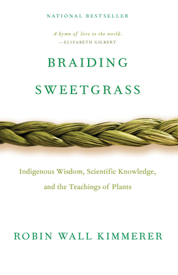 Braiding Sweetgrass Robin Wall Kimmerer, Milkweed Editions, $18,
