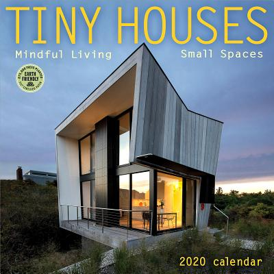 Tiny Houses 2020 Wall Calendar: Mindful Living, Small Spaces Cover Image